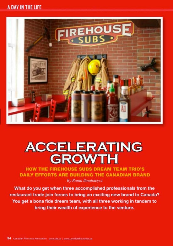 ACCELERATING GROWTH: HOW THE FIREHOUSE SUBS DREAM TEAM TRIO'S DAILY EFFORTS ARE BUILDING THE CANADIAN BRAND